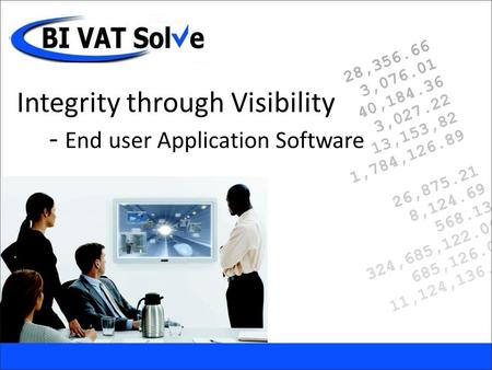 Integrity through Visibility - End user Application Software.