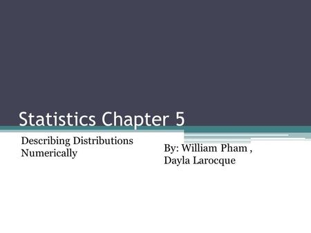 Describing Distributions Numerically