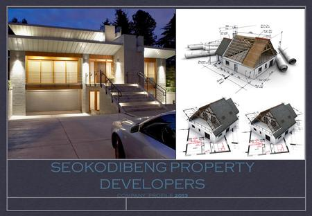 SEOKODIBENG PROPERTY DEVELOPERS COMPANY PROFILE 2013.