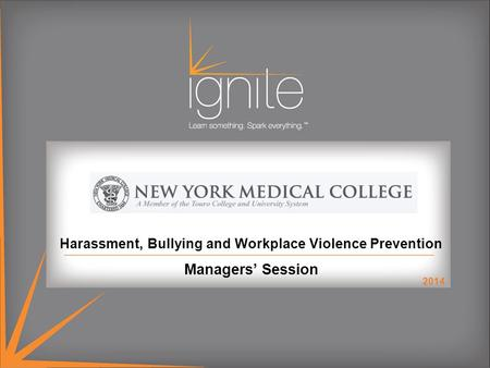 Harassment, Bullying and Workplace Violence Prevention Managers' Session 2014.