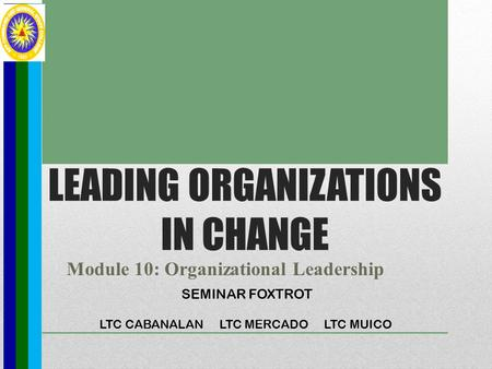 LEADING ORGANIZATIONS IN CHANGE