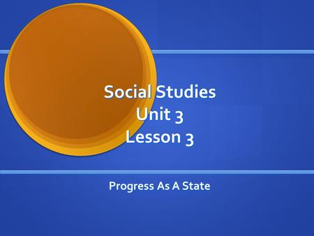 Social Studies Unit 3 Lesson 3