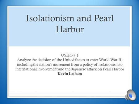 Isolationism and Pearl Harbor