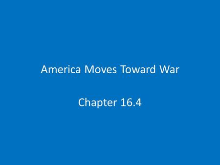 America Moves Toward War Chapter 16.4. Cash & Carry.
