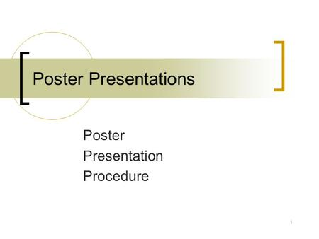 Poster Presentations Poster Presentation Procedure 1.