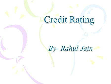 Credit Rating By- Rahul Jain.