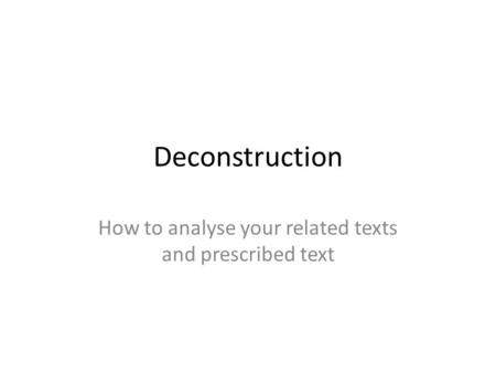 How to analyse your related texts and prescribed text