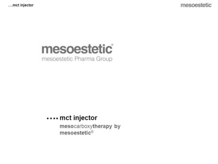 …. mct injector mesocarboxytherapy by mesoestetic®