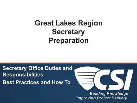 Great Lakes Region Secretary Preparation Secretary Office Duties and Responsibilities Best Practices and How To.