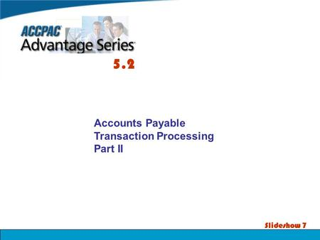 5.2 Accounts Payable Transaction Processing Part II Slideshow 7.