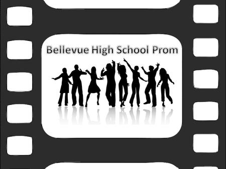 Class and Dignity Bellevue High School Prom is a formal event. Students are expected to act and dress with class and dignity. Dress code will be checked.