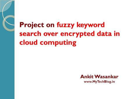 Project on fuzzy keyword search over encrypted data in cloud computing