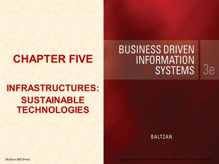 Copyright © 2012 by The McGraw-Hill Companies, Inc. All rights reserved. McGraw-Hill/Irwin CHAPTER FIVE INFRASTRUCTURES: SUSTAINABLE TECHNOLOGIES CHAPTER.