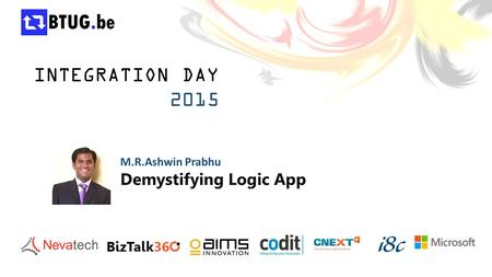 INTEGRATION DAY 2015 M.R.Ashwin Prabhu Demystifying Logic App.
