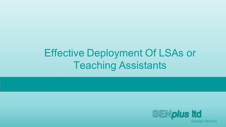 Effective Deployment Of LSAs or Teaching Assistants