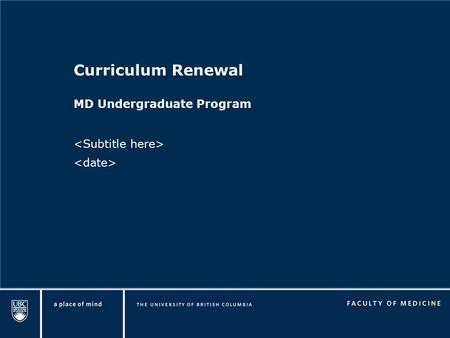 Curriculum Renewal MD Undergraduate Program. Why Change?