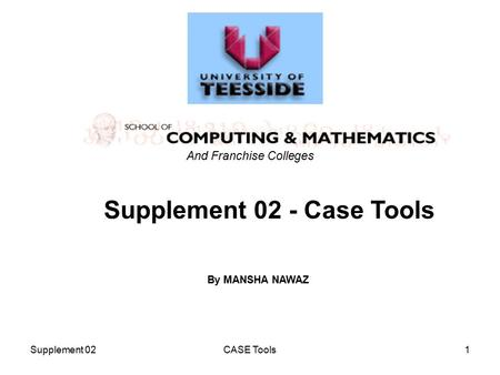 Supplement 02CASE Tools1 Supplement 02 - Case Tools And Franchise Colleges By MANSHA NAWAZ.