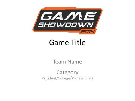 Game Title Team Name Category (Student/College/Professional)