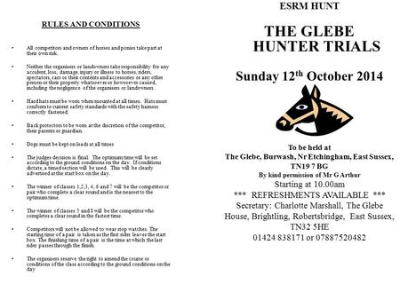ESRM HUNT THE GLEBE HUNTER TRIALS Sunday 12 th October 2014 RULES AND CONDITIONS All competitors and owners of horses and ponies take part at their own.