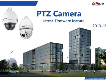 PTZ Camera Latest Firmware feature				-- 2013.12.