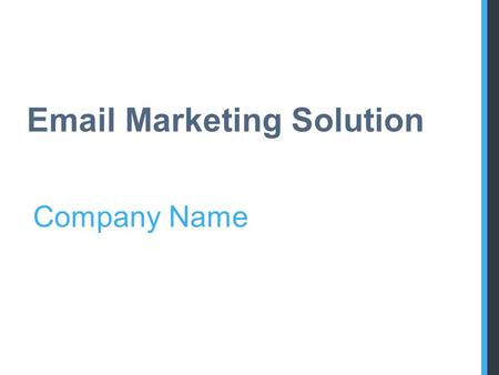 Email Marketing Solution Company Name. How does it work?