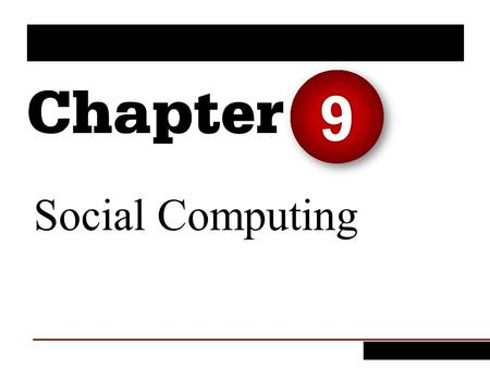 Social Computing 9. 1. Describe six Web 2.0 tools and two major types of Web 2.0 sites. 2. Describe the benefits and risks of social commerce to companies.