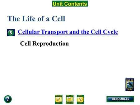 Unit Overview – pages 138-139 The Life of a Cell Cellular Transport and the Cell Cycle Cell Reproduction.