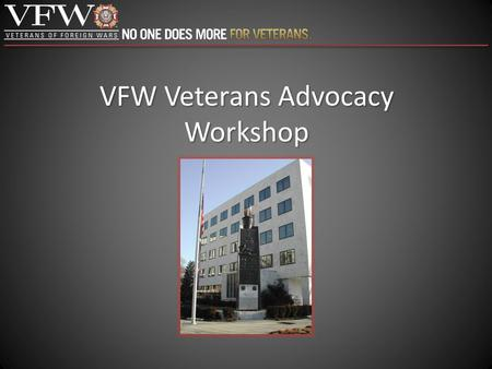 VFW Veterans Advocacy Workshop. Current Crisis Access to Health Care Veterans off Waiting lists Veterans off Waiting lists – Timely, Quality health care.