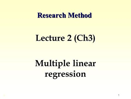 Lecture 2 (Ch3) Multiple linear regression