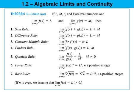 1.2 – Algebraic Limits and Continuity. Find the following limits using the Limit Properties: 1.2 – Algebraic Limits and Continuity.