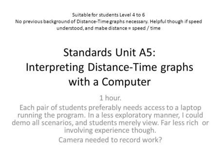 Standards Unit A5: Interpreting Distance-Time graphs with a Computer