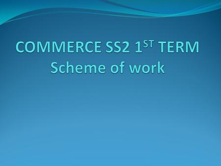 COMMERCE SS2 1ST TERM Scheme of work