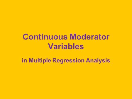Continuous Moderator Variables