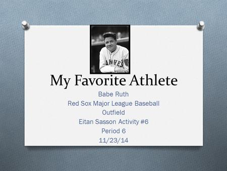 My Favorite Athlete Babe Ruth Red Sox Major League Baseball Outfield