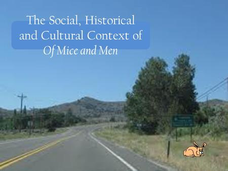 The Social, Historical and Cultural Context of Of Mice and Men