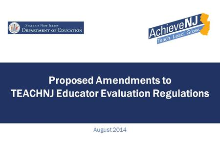Proposed Amendments to TEACHNJ Educator Evaluation Regulations August 2014.