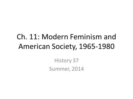Ch. 11: Modern Feminism and American Society,