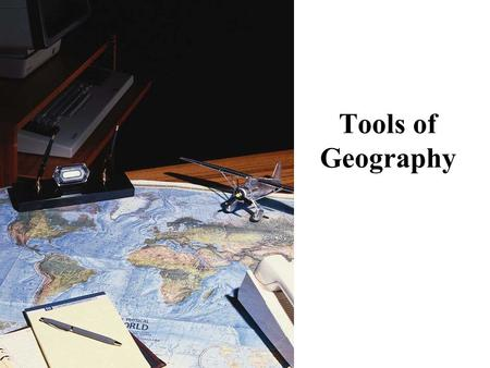 Tools of Geography.