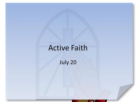 Active Faith July 20. Consider … What are some things the average person considers holy or sacred? Consider that God demands holiness from those who seek.