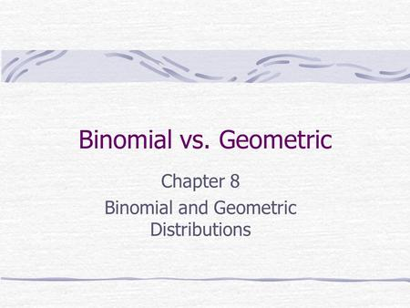 Chapter 8 Binomial and Geometric Distributions