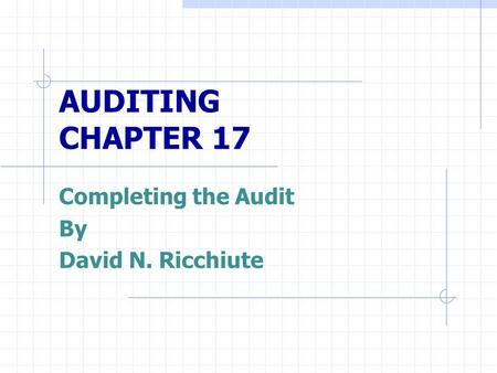 Completing the Audit By David N. Ricchiute