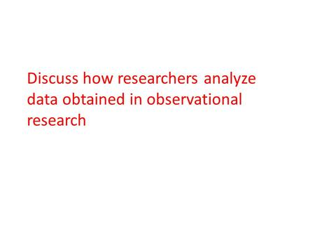 The point of observational research…