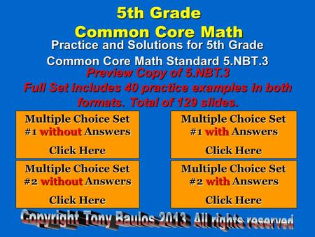 5th Grade Common Core Math Practice and Solutions for 5th Grade Common Core Math Standard 5.NBT.3 Multiple Choice Set #1 without Answers Multiple Choice.