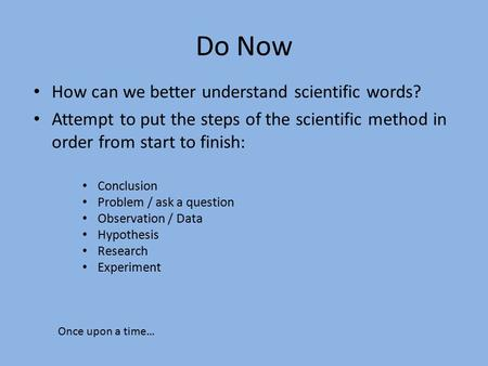 Do Now How can we better understand scientific words?