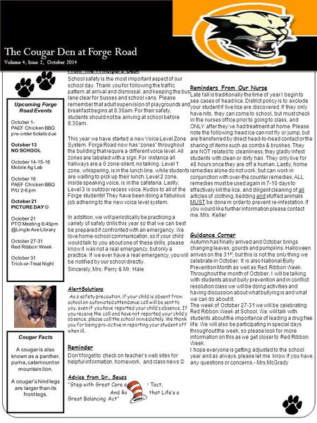 The Cougar Den at Forge Road Volume 4, Issue 2, October 2014 From the Principal's Desk School safety is the most important aspect of our school day. Thank.