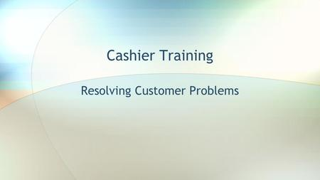 Resolving Customer Problems