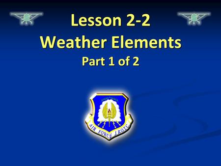 Lesson 2-2 Weather Elements Part 1 of 2