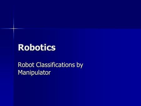 Robot Classifications by Manipulator