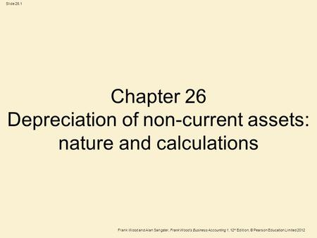 Chapter 26 Depreciation of non-current assets: nature and calculations