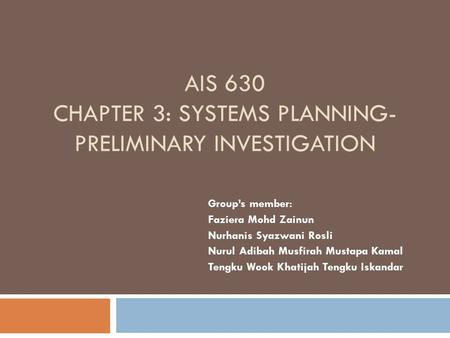 AIS 630 chapter 3: systems planning- preliminary investigation